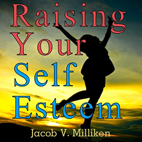 Raising Your Self Esteem: Overcoming Pessimistic Patterns audiobook cover art