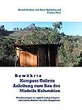 Bewährte Kompost-Toilette: Anleitung zum Selbstbau des 'Modell Kolumbien'