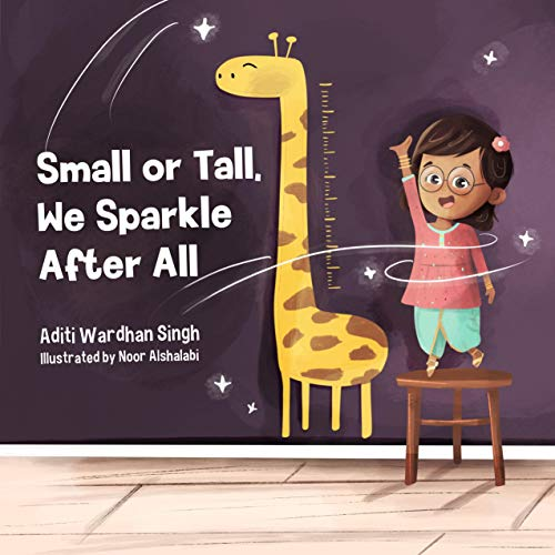 Small or Tall, We Sparkle After All: A Body Positive Children's Book about Confidence and Kindness (Sparkling Me Series 3)
