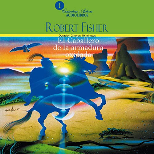 Couverture de El caballero de la armadura oxidada [The Knight in Rusty Armour]
