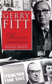 Gerry Fitt: A Political Chameleon
