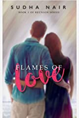 Flames Of Love: A Steamy Reunion Love Story (Class Of '11 Reunion Book 1) Kindle Edition
