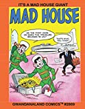 It's A Mad House Giant: Gwandanaland Comics #2869 --- Over 575 Pages of Crazy! Nutso! Insane! Ridiculous!