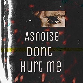 Dont Hurt Me