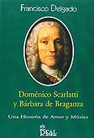 DomeNico Scarlatti y BaRbara De Braganza
