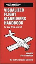 Visualized Flight Maneuvers Handbook: For Low-Wing Aircraft, Revised Second Edition