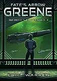 Fate's Arrow: Greene (Infinity's End Legacy Book 3)