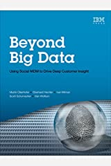 Beyond Big Data: Using Social MDM to Drive Deep Customer Insight (IBM Press) Kindle Edition