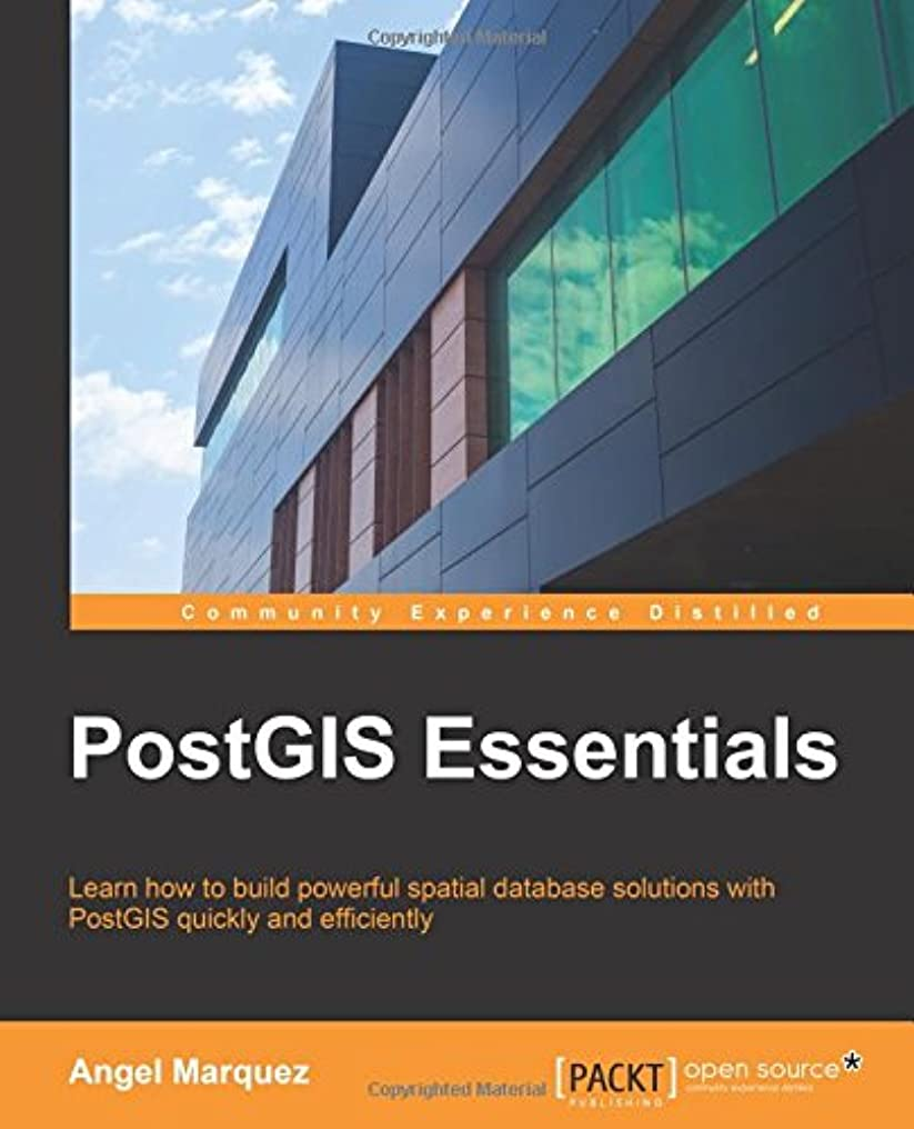 習字アミューズメント用心PostGIS Essentials: Learn How to Build Powerful Spatial Database Solutions With Postgis Quickly and Efficiently