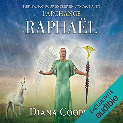 Méditation pour entrer en contact avec l'archange Raphaël audiobook cover art