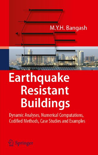 Earthquake Resistant Buildings: Dynamic Analyses, Numerical Computations, Codified Methods, Case Stu