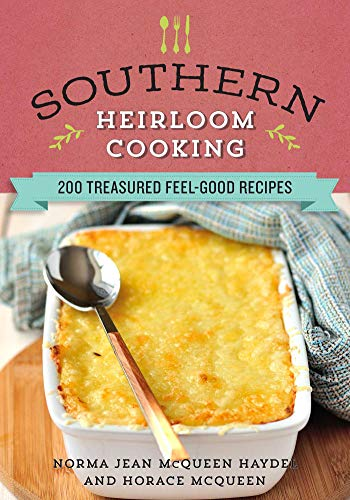 Southern Heirloom Cooking: 200 Treasured Feel-Good Recipes by [Norma Jean McQueen  Haydel]