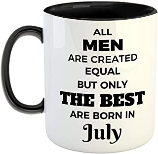 FurnishFantasy All Men are Created Equal but only The Best are Born in July Ceramic Coffee Mug - Best Birthday Gift for Hu...