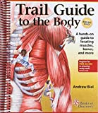 Trail Guide to the Body: How to Locate Muscules, Bones and More (5ème édition révisée)