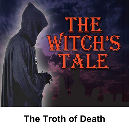 The Witch's Tale: The Troth of Death audiobook cover art