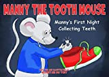 Manny the Tooth Mouse: Manny's first night collecting teeth
