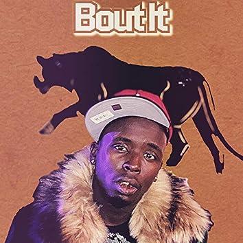 Bout It (feat. BJFrmWestEnd)