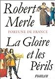 Fortune de France, tome 11 - La Gloire et les périls