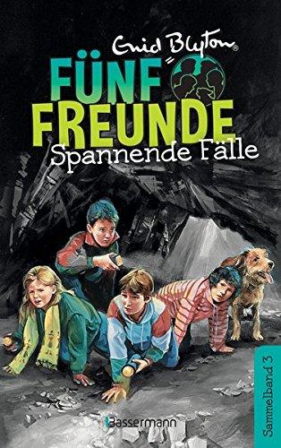 Fünf Freunde - Spannende Fälle - DB 03: Sammelband 03: Fünf Freunde beim Wanderzirkus/Fünf Freunde auf der Felseninsel