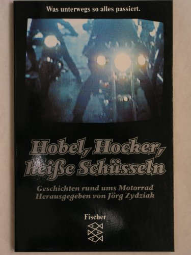 Hobel, Hocker, heisse Schüsseln: Motorradgeschichten