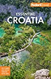 Fodor s Essential Croatia: with Montenegro & Slovenia (Full-color Travel Guide)