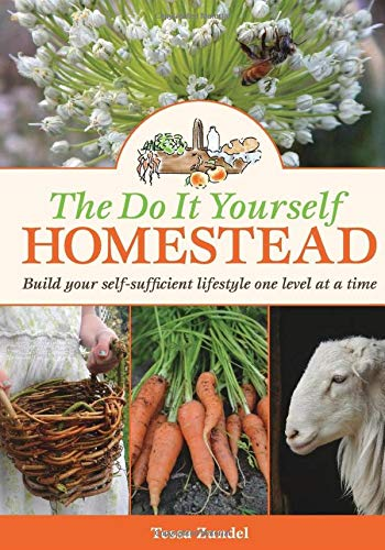 Compare Textbook Prices for The Do It Yourself Homestead: Build your self-sufficient lifestyle one level at a time 1 Edition ISBN 9780997671506 by Zundel, Tessa