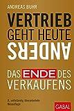 Expert Marketplace -  Andreas Buhr, CSP  - Vertrieb geht heute anders: Das Ende des Verkaufens (Dein Business)