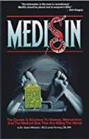 Medisin: The Causes & Solutions to Disease, Malnutrition, And the Medical Sins That Are Killing the World (None)