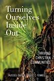 Turning Ourselves Inside Out: Thriving Christian Communities (English Edition)