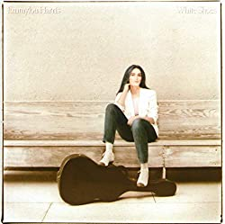 Emmylou Harris White Shoes Songs