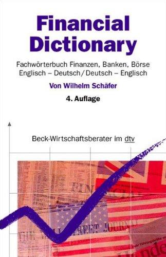 Financial Dictionary. Fachwörterbuch Finanzen, Banken, Börse: Englisch-Deutsch / Deutsch-Englisch (Beck-Wirtschaftsberater im dtv)