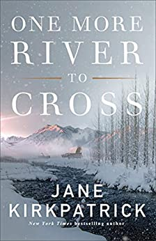 One More River to Cross by [Jane Kirkpatrick]