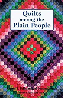 Quilts among the Plain People (People's Place Book Book 4) by [Rachel T. Pellman]