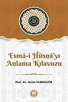Esma-i Hüsna'yi Anlama Kilavuzu