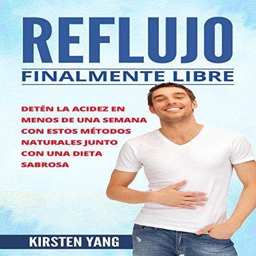 Reflujo: Finalmente Libre [Reflux: Finally Free] audiobook cover art
