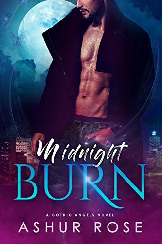 Book: Midnight Burn - a New Adult Paranormal Romance Novel (Gothic Angels) by Ashur Rose