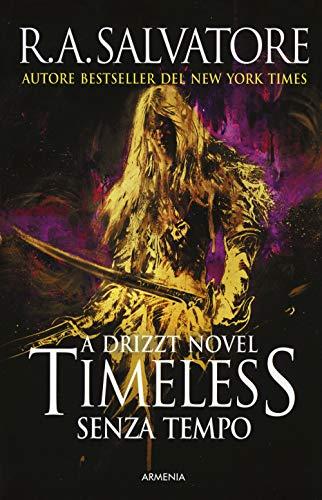 Timeless. Senza tempo. La trilogia di Drizzt (Vol. 1)
