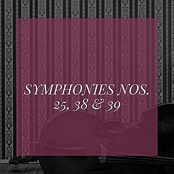 Symphonies Nos. 25, 38 & 39