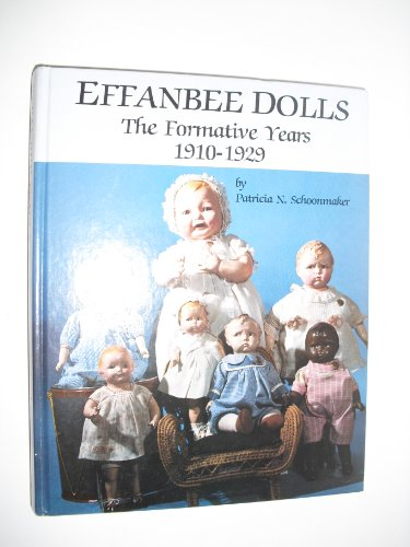 Effanbee Dolls the Formative Years 1910-1929