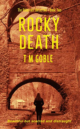 Rocky Death (The Reluctant Detective Book 2) by [T M Goble]