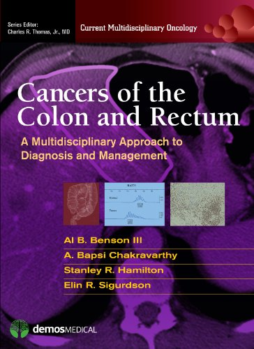 Cancers of the Colon and Rectum: A Multidisciplinary Approach to Diagnosis and Management (Current Multidisciplinary Oncology)