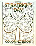 St.Patrick's Day Coloring Book: St Patricks Day Beautiful Simple Designs Coloring Books For Adults, ...