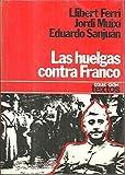 Las huelgas contra Franco, 19391956: Aproximación a una historia del movimiento obrero español de posguerra (Colección Textos)