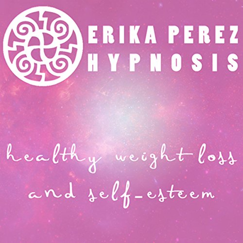 Perdida de Peso y Auto-Estima Hipnosis [Healthy Weight Loss and Self-Esteem Hypnosis] audiobook cover art