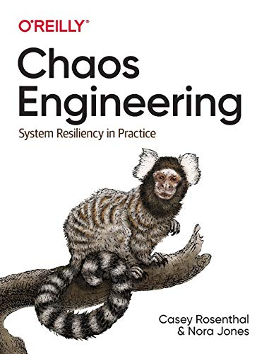Chaos Engineering: System Resiliency in Practice