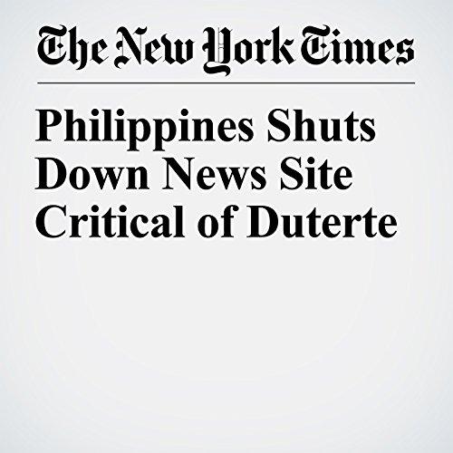 Philippines Shuts Down News Site Critical of Duterte copertina