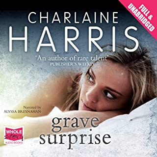 Grave Surprise                   By:                                                                                                                                 Charlaine Harris                               Narrated by:                                                                                                                                 Alyssa Bresnahan                      Length: 8 hrs and 29 mins     72 ratings     Overall 4.3