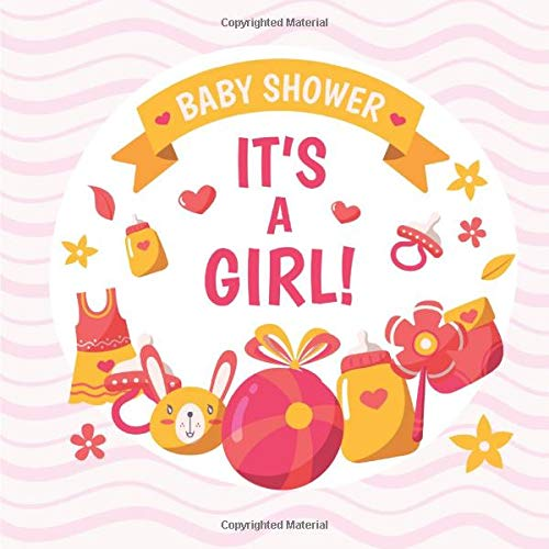 It's a Girl! Baby Shower: Newborn Wishes Booklet - Charming Sentences Among Beautiful Watercolor Pages With Pastel Cute Animals - Wishes For New Born Baby Girl!