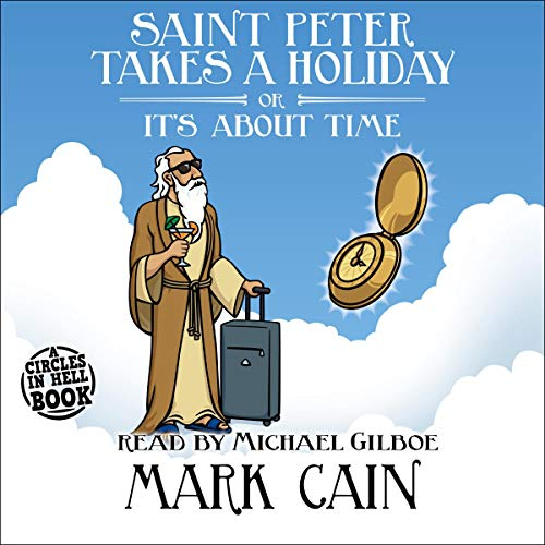 Saint Peter Takes a Holiday, or It's About Time Audiobook By Mark Cain cover art
