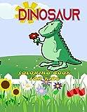 DINOSAUR coloring book for kids: Dinosaur Coloring Book for Boys, Girls, Toddlers, Preschoolers, Kids 3-8, 6-8
